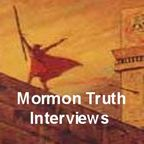 Mormon Truth Interviews!! show