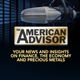 Investing in Gold and Silver With The American Advisor show