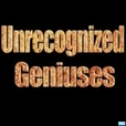 Unrecognized Geniuses show