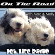 On The Road with Mac and Molly - Pets & Animals on Pet Life Radio (PetLifeRadio.com) show