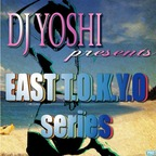 ~EAST T.O.K.Y.O series~ NonStopMix Of HIPHOP/R&B/REGGAE/POP show