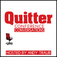Quitter Conference Conversations (Andy Traub) show