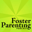 Foster Parenting Podcast show