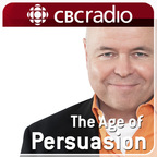 The Age of Persuasion from CBC Radio show