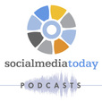 Social Media Today podcasts