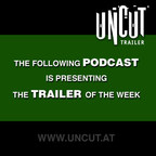 UNCUT Trailer Podcast show