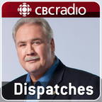 Dispatches from CBC Radio show
