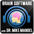 Brain Software with Dr. Mike Mandel:  Hypnosis | NLP | Self Improvement show
