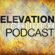 Podcast RSS | Elevation Church show