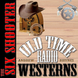 The Six Shooter - OTRWesterns.com show