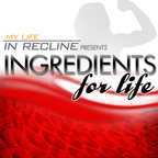 My Life In Recline presents Ingredients for Life show