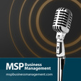 MSP Business Management - msp podcast show