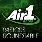 Air 1 Pastors Roundtable Podcast show