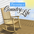 Pursuing A Country Life Podcast show