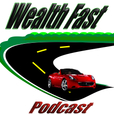 WealthFast Podcast show