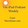The IPad Podcast by Macs Future show
