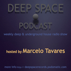 Deep Space Podcast - Deep & Underground Music by Marcelo Tavares show