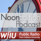 WFIU-FM: WFIU: Noon Edition Podcast show