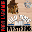 Fort Laramie - OTRWesterns.com show