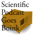 Scientific Podcast Goes Boink show