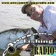 Awesome Fishing Radio show