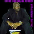 The Black One with Michael Harriot show