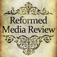 The Reformed Media Review show