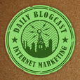 Daily Blogcast for Internet Marketing