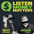 Listen, Money Matters!