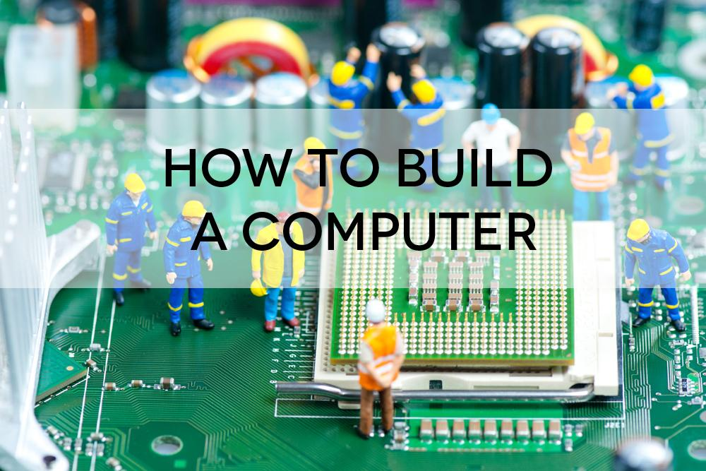 how to build a personal computer pc