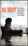 Title:  Engagement is Not Enought By:  Keith Ayers