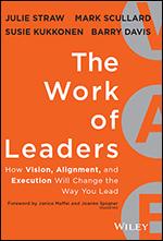 Book: The Work of Leaders, by Julie Straw, Mark Scullard, Susie Kukkomen, Barry Davis