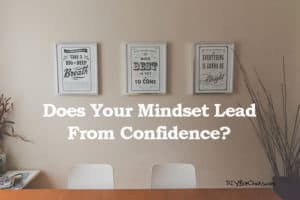 does-your-mindset-lead-from-confidence
