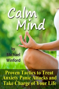 Calm Mind: Proven Tactics to Treat Anxiety Panic Attacks and Take Charge of Your Life