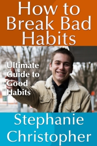 How to Break Bad Habits: Ultimate Guide to Good Habits