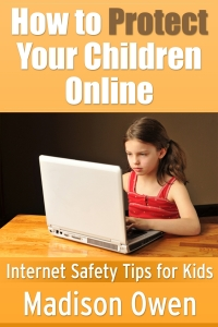 How to Protect Your Children Online