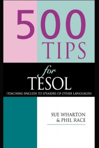 500 TIPS for TESOL (TEACHING ENGLISH TO SPEAKERS OF OTHER LANGUAGES)