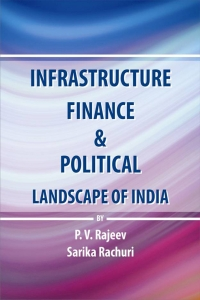 Infrastructure, Finance and the Political Landscape of India