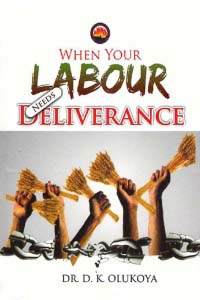 When Your Labour Needs Deliverance