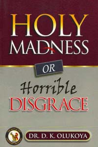 Holy Madness or Horrible Disgrace