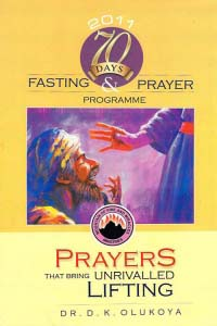 70 Days Fasting and Prayer 2011: Prayers That Bring Unrivalled Lifting
