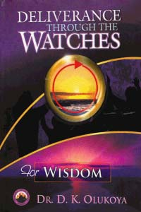 Deliverance Through the Watches for Wisdom