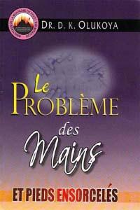 Le Probleme des Mains et Pieds Ensorceles (French Edition)