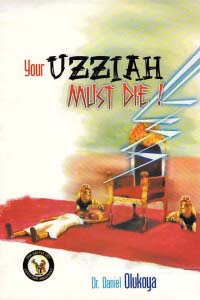 Your Uzziah Must Die