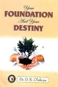 Your Foundation and your Destiny