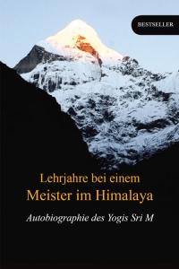 Lehrjahre bei einem Meister im Himalaya