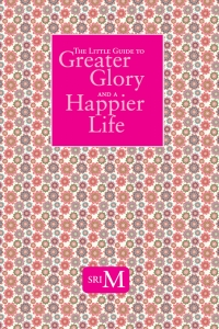 The Little Guide to Greater Glory and A Happier Life