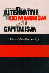 Alternative to Communism and Capitalism: the Responsible Society
