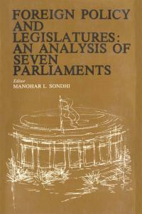 Foreign Policy and Legislatures: An Analysis of Seven Parliaments