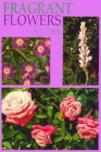 Fragrant Flowers: For Homes and Gardens Trade and Industry